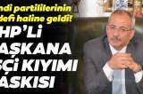 CHP'li başkana işçi kıyımı baskısı