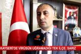 Kayseri'de virüsün uğramadığı tek ilçe; Sarız