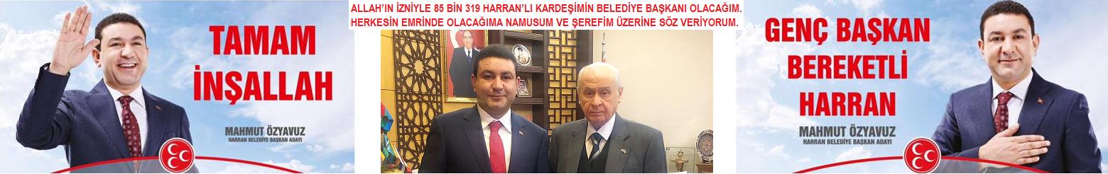 Mahmut Özyavuz MHP Harran Belediye Başkan Adayı