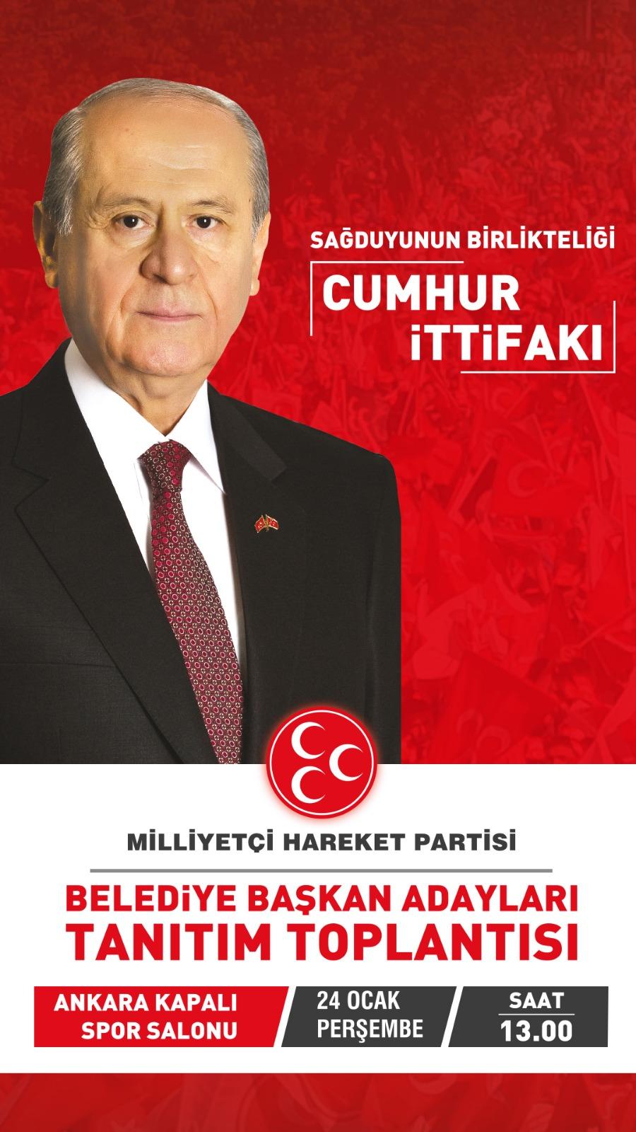 MHP Belediye Başkan Adayları Tanıtım Toplantısı - 24 Ocak Perşembe - Saat:13.00 Ankara Kapalı Spor Salonu