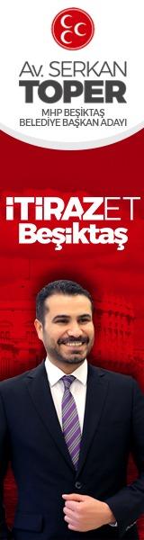 İTİRAZET Beşiktaş - Av. Serkan TOPER - MHP Beşiktaş Belediye Başkan Adayı