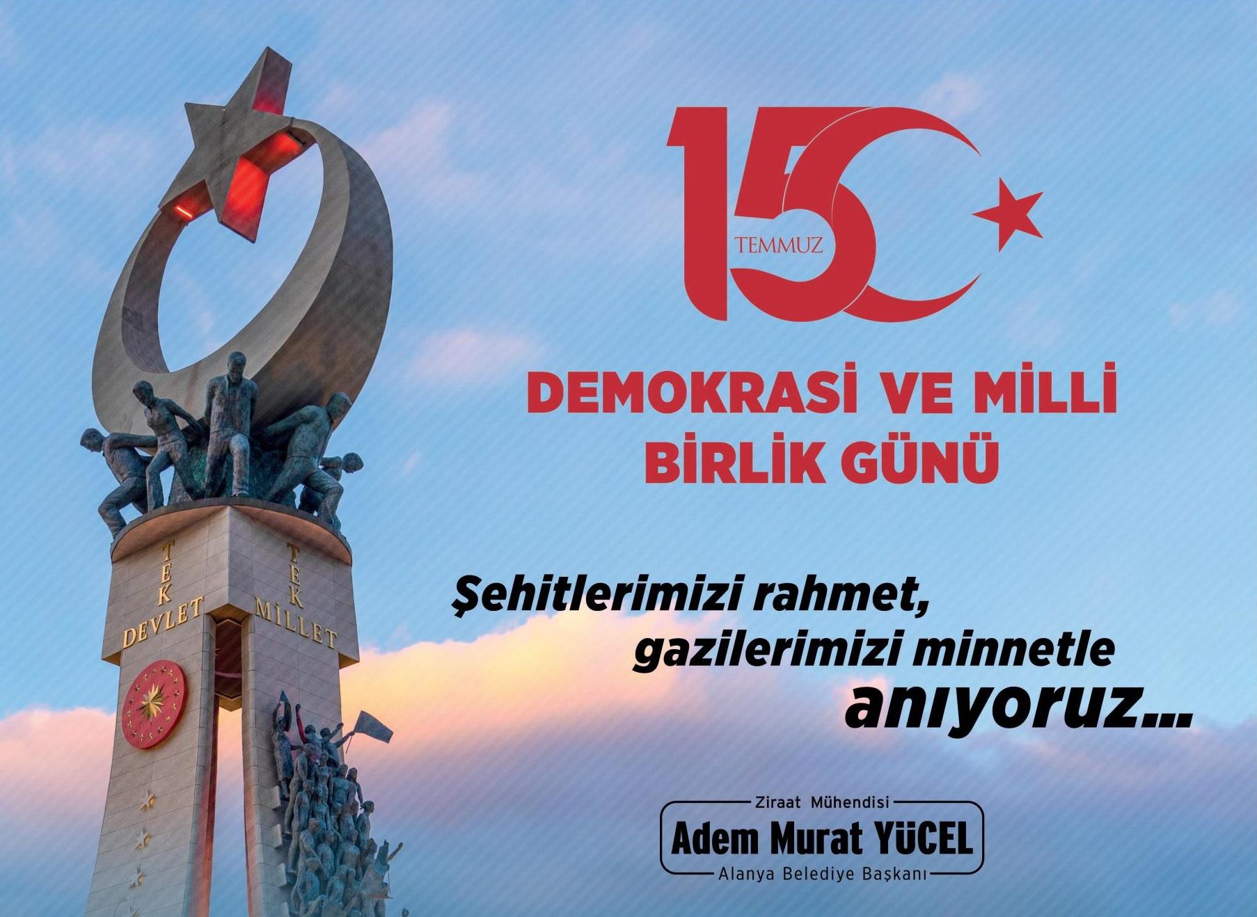 Şehitlerimizi rahmet, gazilerimizi minnetle anıyoruz...  Adem Murat YÜCEL Alanya Belediye Başkanı